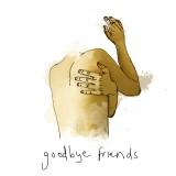 goodbyefriends